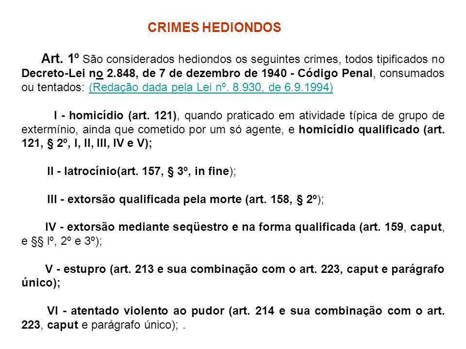 II - latrocínio(art. 157, § 3º, in fine);