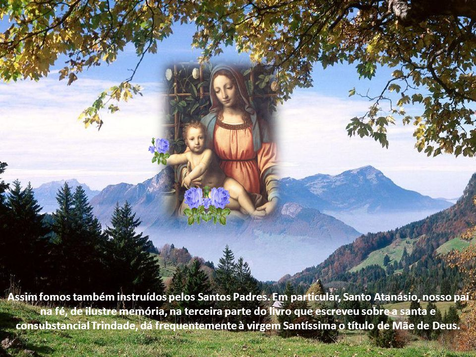 Assim fomos também instruídos pelos Santos Padres