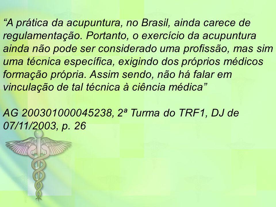 A prática da acupuntura, no Brasil, ainda carece de regulamentação