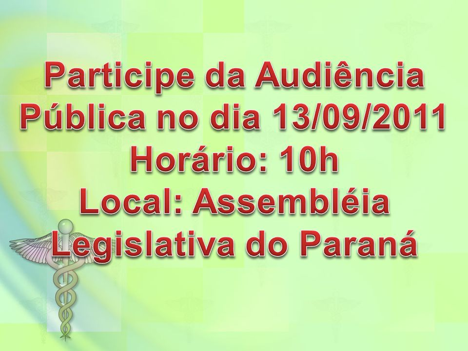 Participe da Audiência Local: Assembléia Legislativa do Paraná