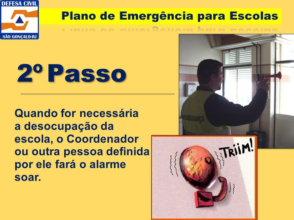 2º Passo Plano de Emergência para Escolas Quando for necessária