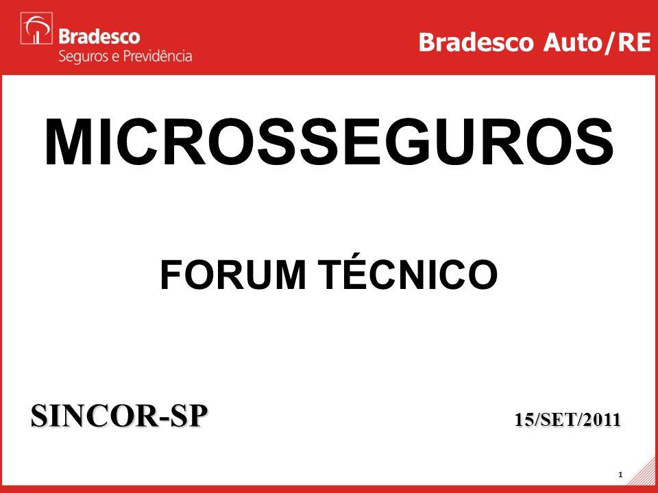 Bradesco Auto/RE MICROSSEGUROS. FORUM TÉCNICO.