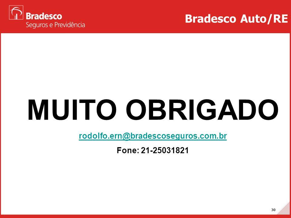 MUITO OBRIGADO Bradesco Auto/RE rodolfo.ern@bradescoseguros.com.br