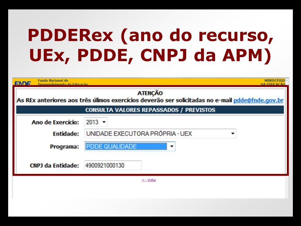 PDDERex (ano do recurso, UEx, PDDE, CNPJ da APM)