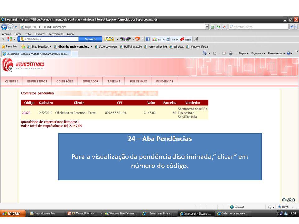 24 – Aba Pendências Para a visualização da pendência discriminada, clicar em número do código.