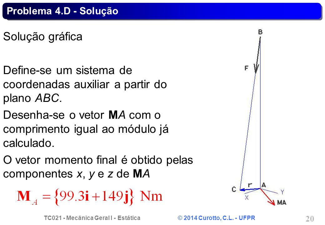 Define-se um sistema de coordenadas auxiliar a partir do plano ABC.