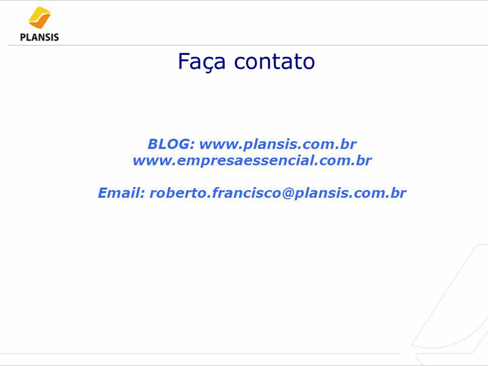 BLOG: www.plansis.com.br Email: roberto.francisco@plansis.com.br