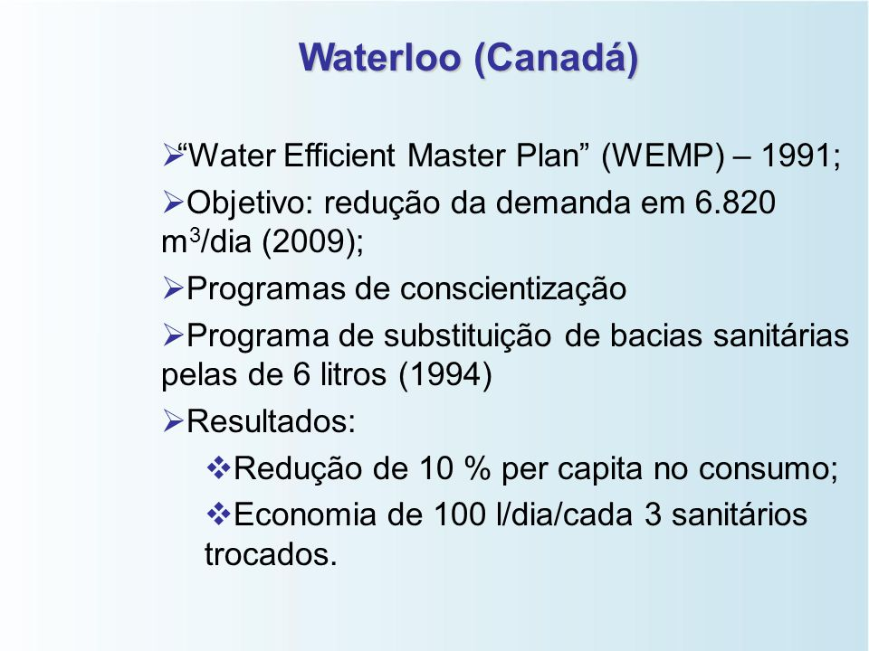 Waterloo (Canadá) Water Efficient Master Plan (WEMP) – 1991;