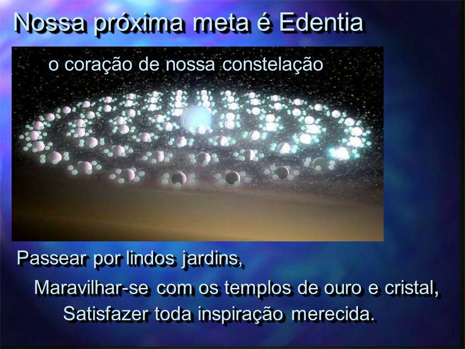 Nossa próxima meta é Edentia
