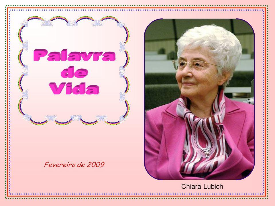 Palavra de Vida Fevereiro de 2009 Chiara Lubich