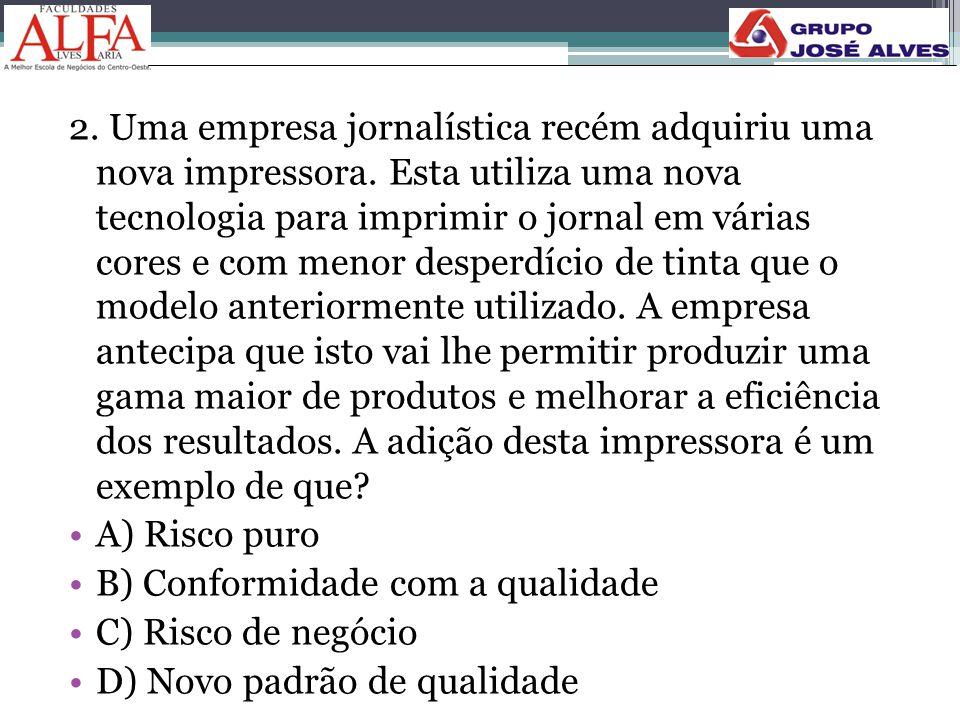 2. Uma empresa jornalística recém adquiriu uma nova impressora