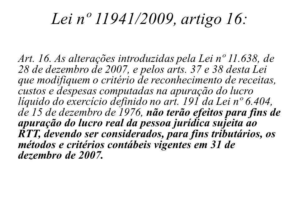 Lei nº 11941/2009, artigo 16: