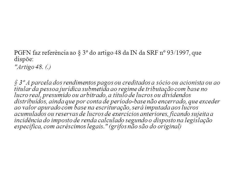 PGFN faz referência ao § 3º do artigo 48 da IN da SRF nº 93/1997, que dispõe: