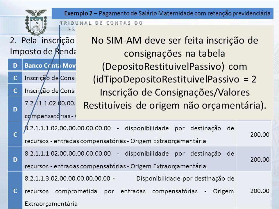 Exemplo 2 – Pagamento de Salário Maternidade com retenção previdenciária