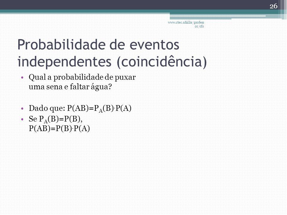 Probabilidade de eventos independentes (coincidência)