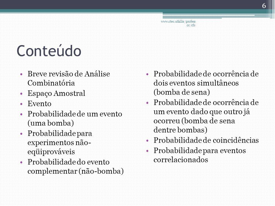 Conteúdo Breve revisão de Análise Combinatória Espaço Amostral Evento