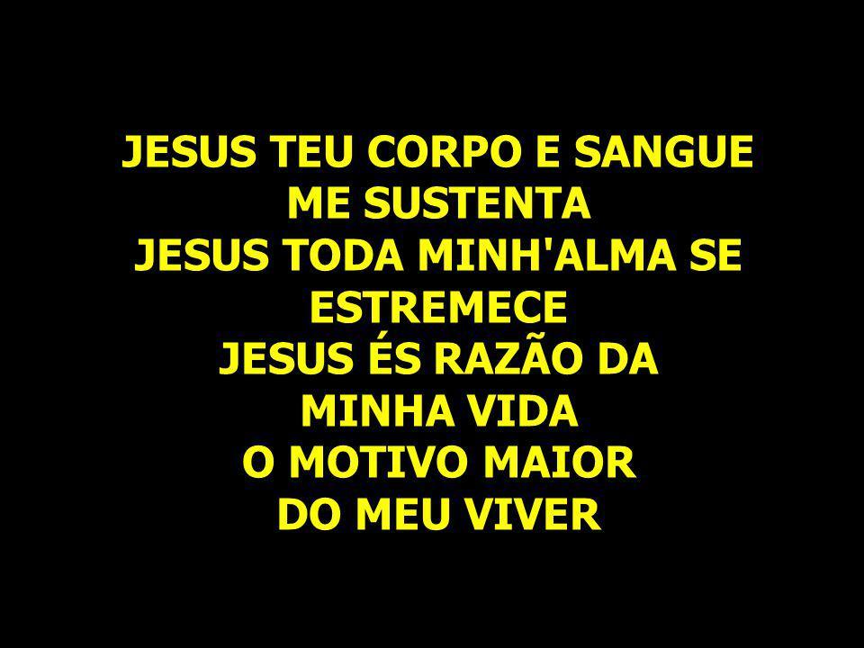 JESUS TEU CORPO E SANGUE