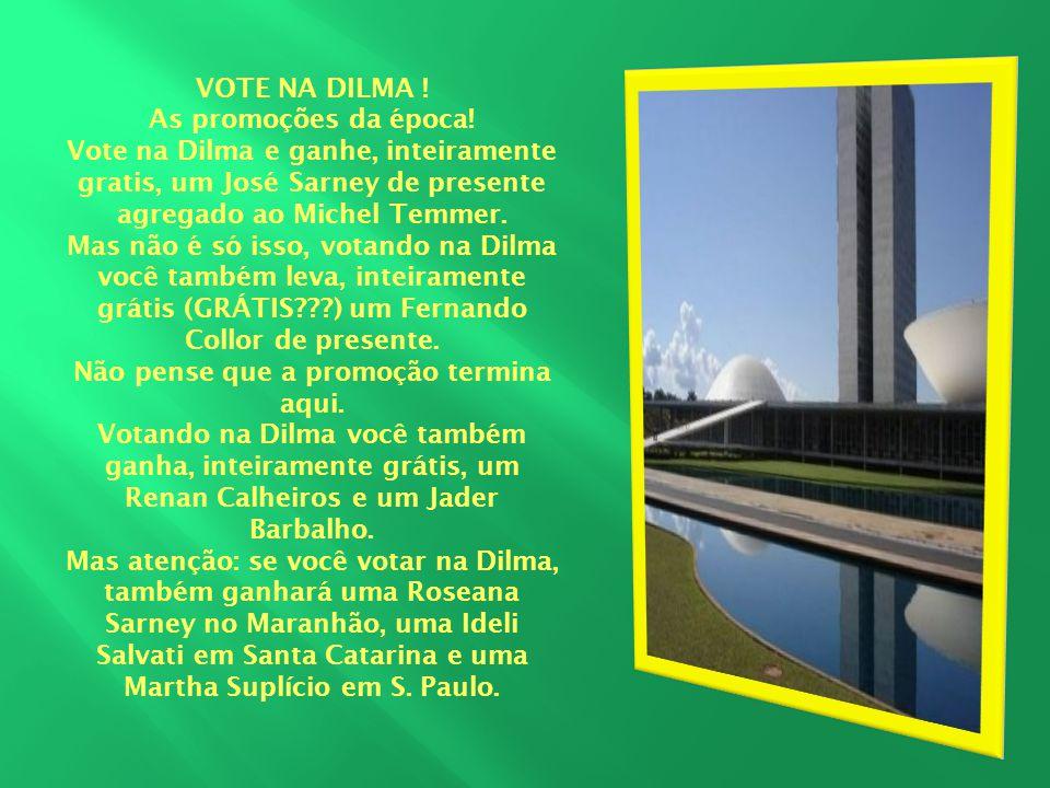 VOTE NA DILMA. As promoções da época