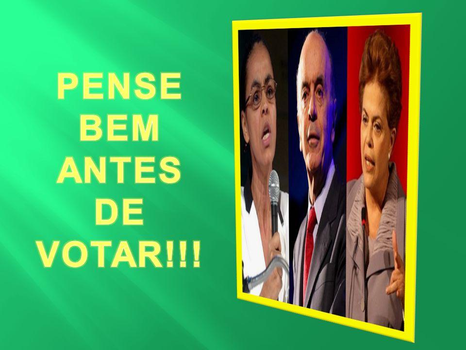 PENSE BEM ANTES DE VOTAR!!!