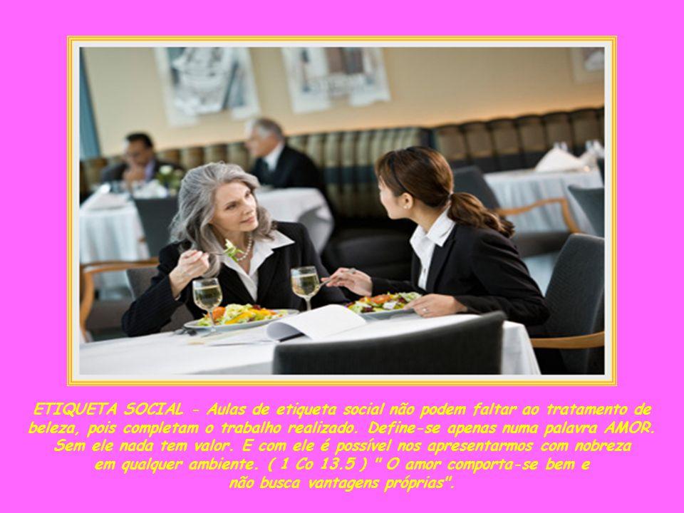 em qualquer ambiente. ( 1 Co 13.5 ) O amor comporta-se bem e