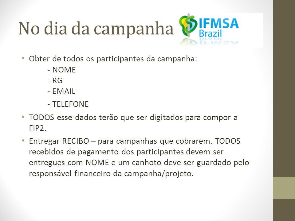 No dia da campanha... Obter de todos os participantes da campanha: - NOME - RG - EMAIL. - TELEFONE.