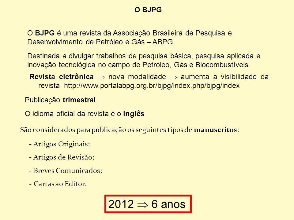 O BJPG O BJPG é uma revista da Associação Brasileira de Pesquisa e Desenvolvimento de Petróleo e Gás – ABPG.