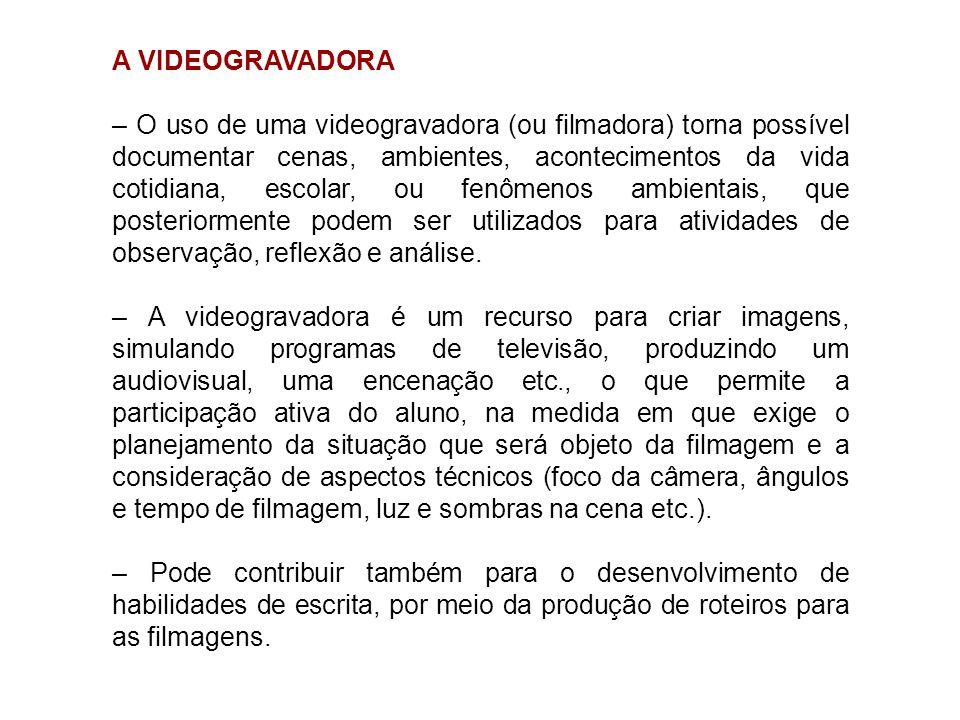 A VIDEOGRAVADORA