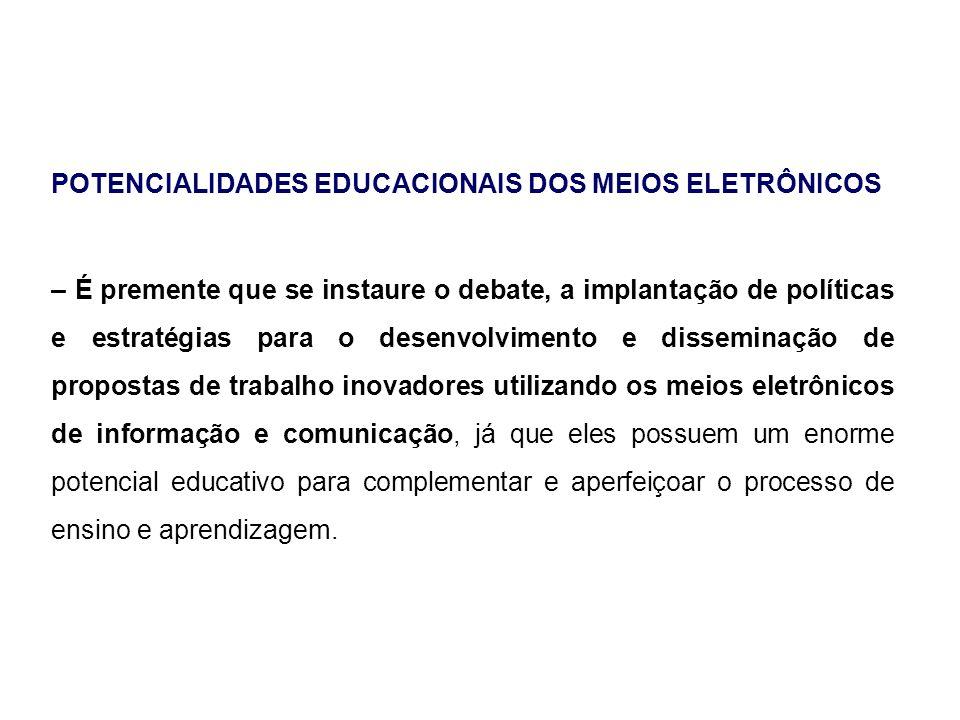 POTENCIALIDADES EDUCACIONAIS DOS MEIOS ELETRÔNICOS