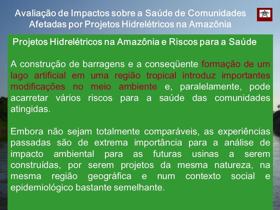 Avaliação de Impactos sobre a Saúde de Comunidades Afetadas por Projetos Hidrelétricos na Amazônia