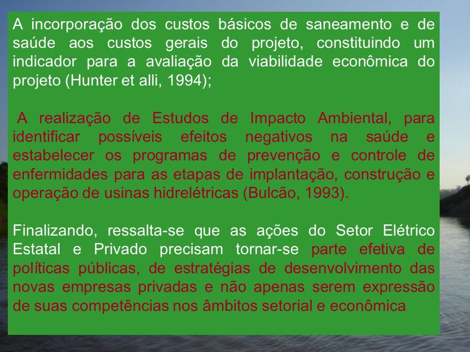 A incorporação dos custos básicos de saneamento e de saúde aos custos gerais do projeto, constituindo um indicador para a avaliação da viabilidade econômica do projeto (Hunter et alli, 1994);