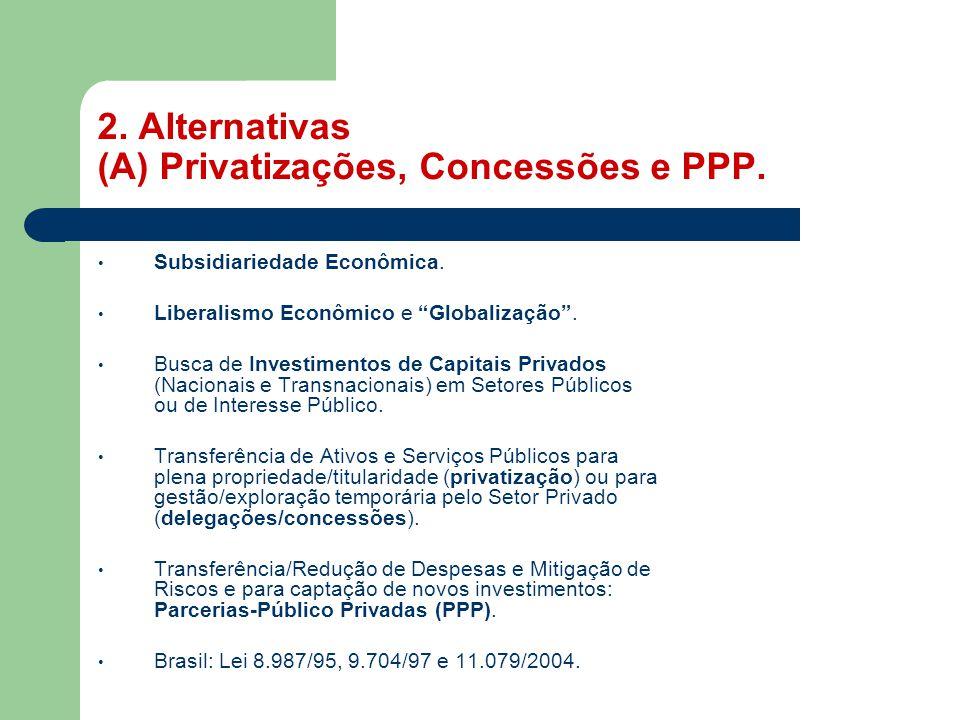 2. Alternativas (A) Privatizações, Concessões e PPP.