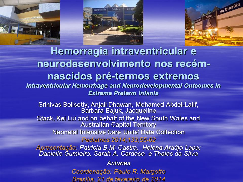 Hemorragia intraventricular e neurodesenvolvimento nos recém-nascidos pré-termos extremos Intraventricular Hemorrhage and Neurodevelopmental Outcomes in Extreme Preterm Infants