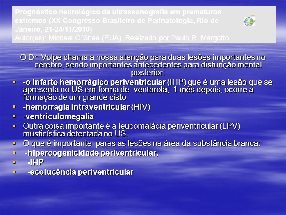 -hemorragia intraventricular (HIV) -ventriculomegalia