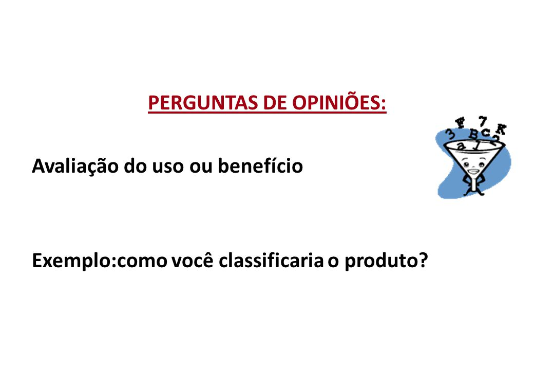 PERGUNTAS DE OPINIÕES: