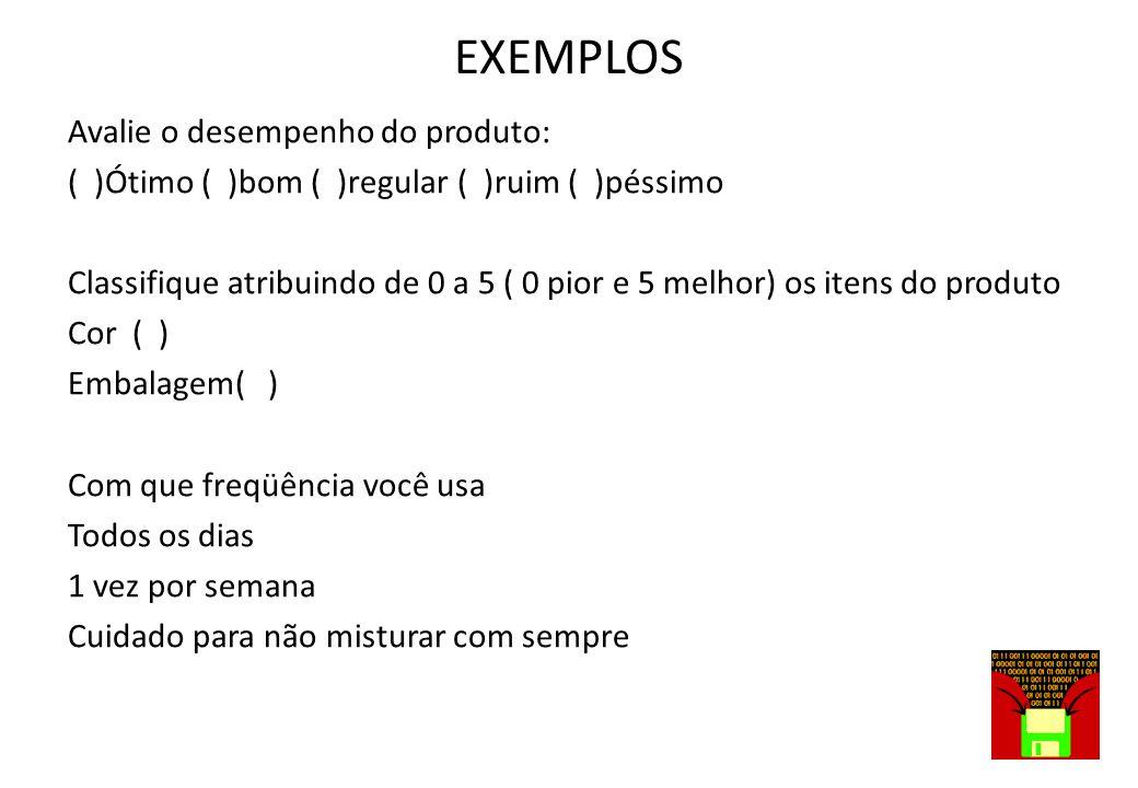 EXEMPLOS Avalie o desempenho do produto: