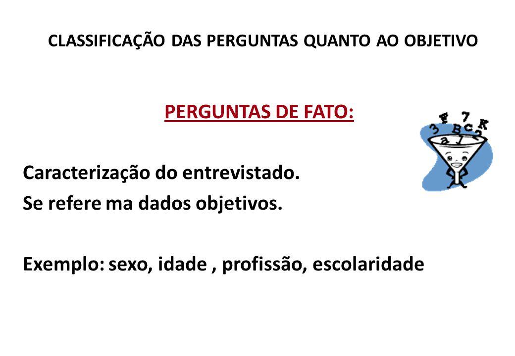 CLASSIFICAÇÃO DAS PERGUNTAS QUANTO AO OBJETIVO
