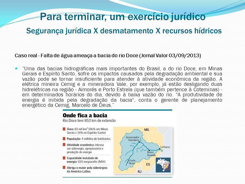 Para terminar, um exercício jurídico Segurança jurídica X desmatamento X recursos hídricos