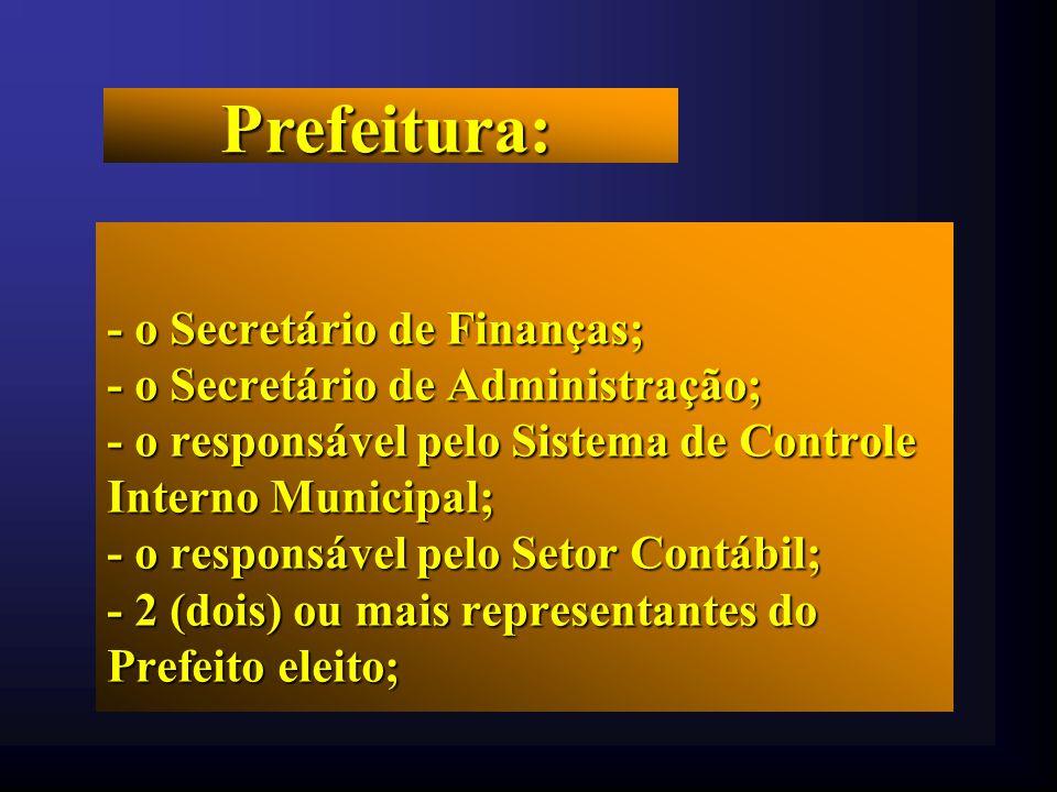 Prefeitura: - o Secretário de Finanças;
