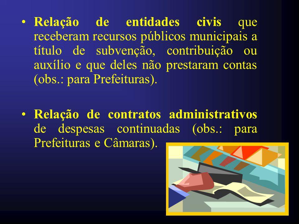Relação de entidades civis que receberam recursos públicos municipais a título de subvenção, contribuição ou auxílio e que deles não prestaram contas (obs.: para Prefeituras).