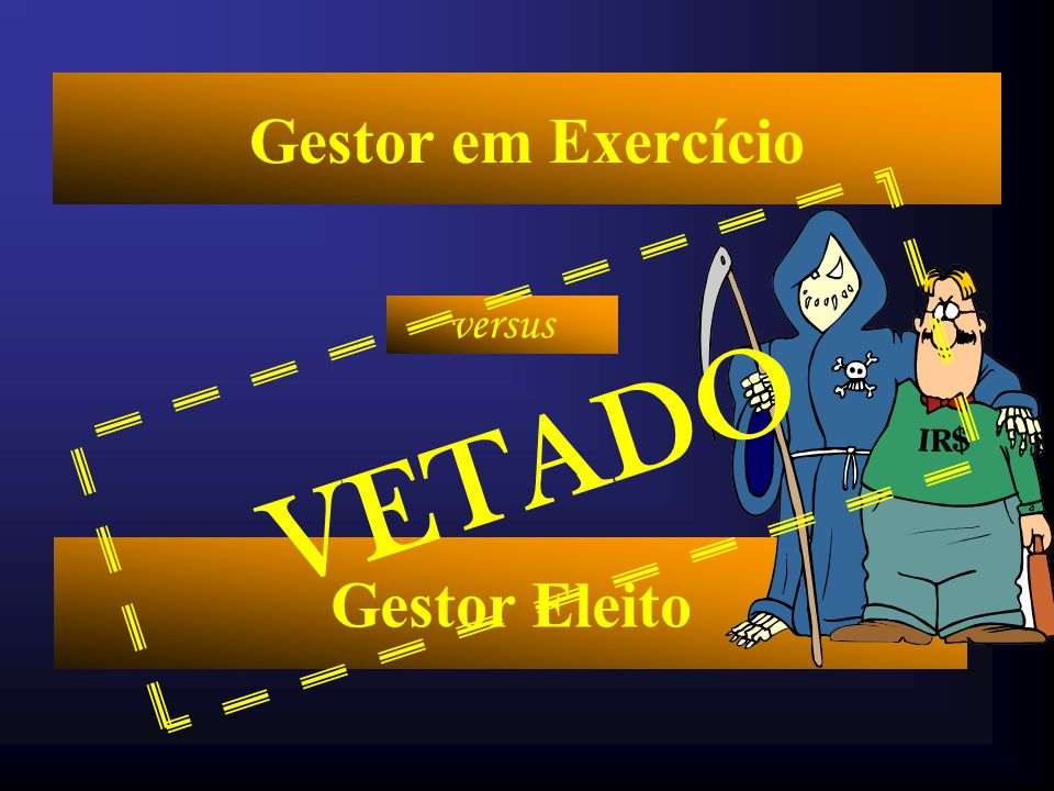 Gestor em Exercício VETADO versus Gestor Eleito