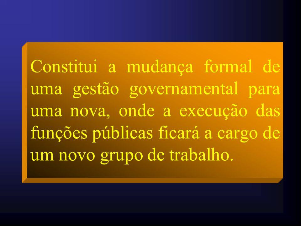 Constitui a mudança formal de uma gestão governamental para uma nova, onde a execução das funções públicas ficará a cargo de um novo grupo de trabalho.