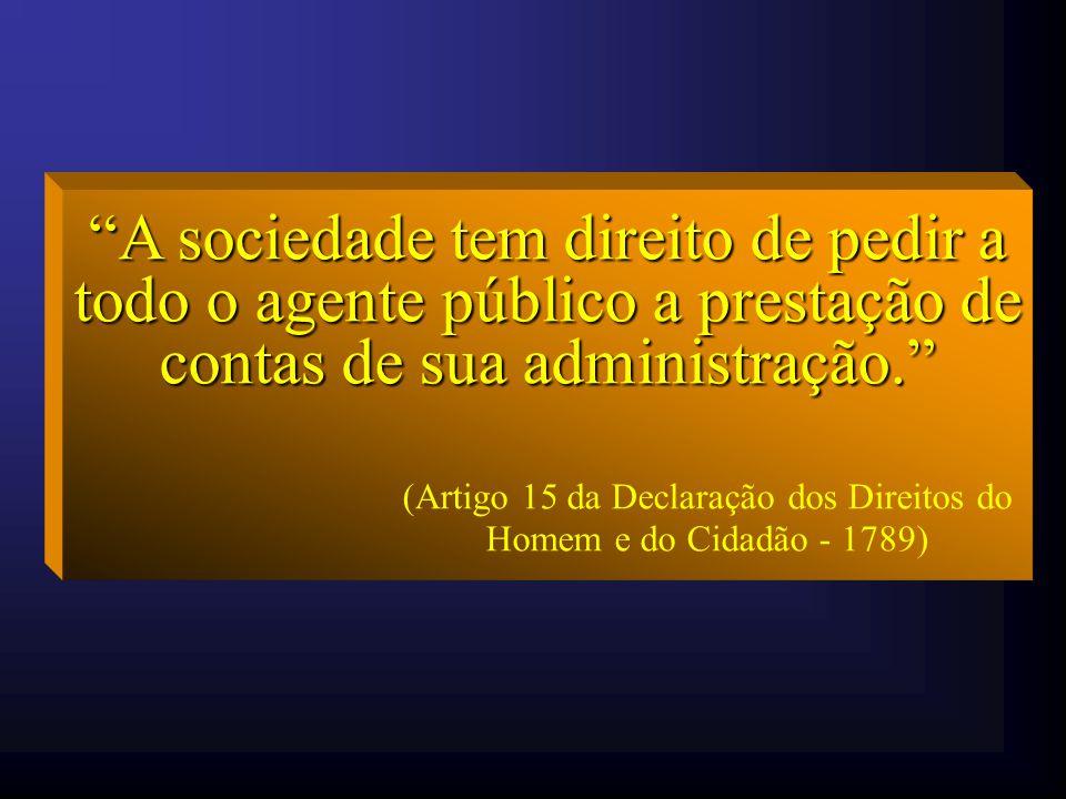 (Artigo 15 da Declaração dos Direitos do Homem e do Cidadão - 1789)