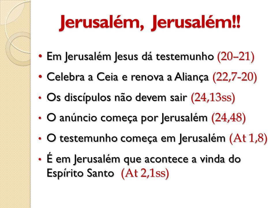 Jerusalém, Jerusalém!! Em Jerusalém Jesus dá testemunho (20–21)