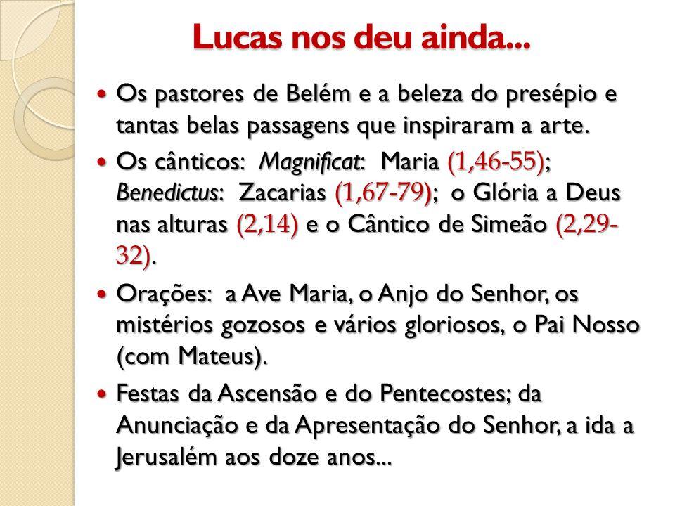 Lucas nos deu ainda... Os pastores de Belém e a beleza do presépio e tantas belas passagens que inspiraram a arte.