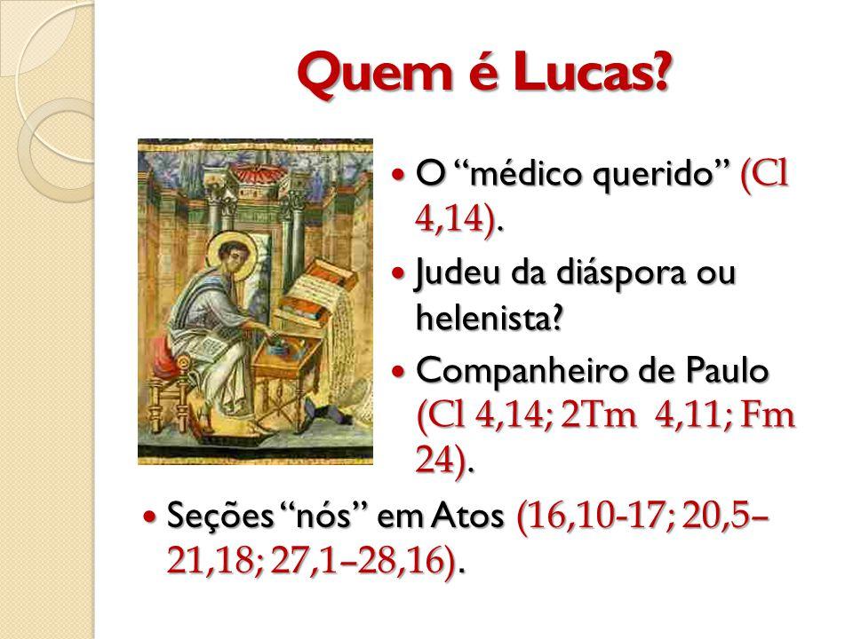 Quem é Lucas O médico querido (Cl 4,14).