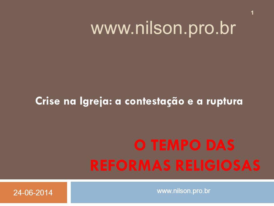 O TEMPO DAS REFORMAS RELIGIOSAS