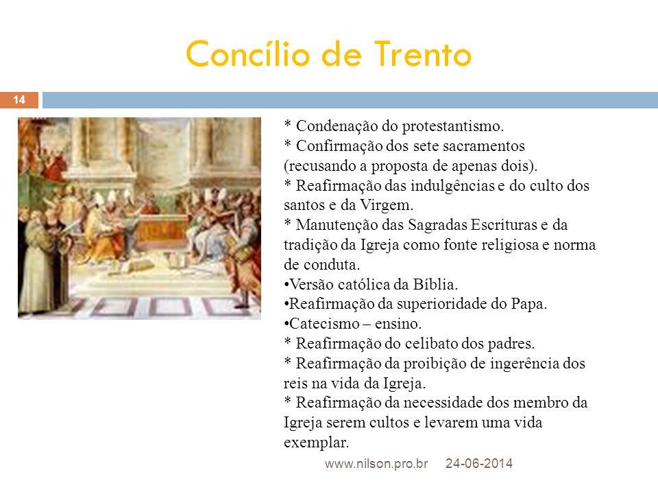 Concílio de Trento * Condenação do protestantismo.