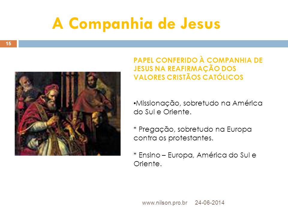 A Companhia de Jesus PAPEL CONFERIDO À COMPANHIA DE JESUS NA REAFIRMAÇÃO DOS. VALORES CRISTÃOS CATÓLICOS.