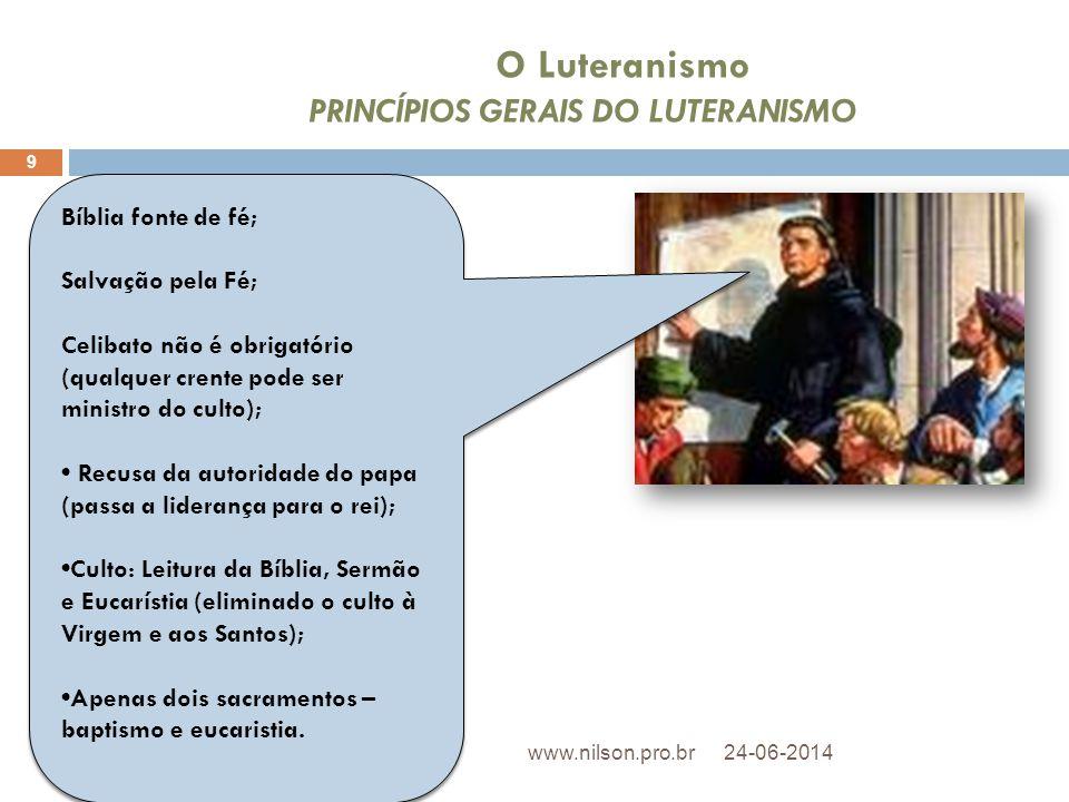 O Luteranismo PRINCÍPIOS GERAIS DO LUTERANISMO