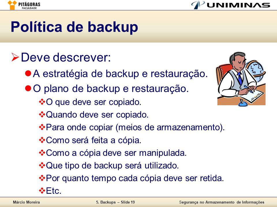 Política de backup Deve descrever: